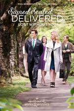 Movie Signed, Sealed, Delivered: Lost Without You