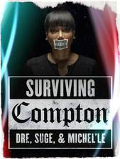 Movie Surviving Compton: Dre, Suge & Michel'le (Girl from Compton)