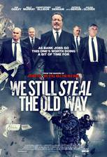 Movie We Still Steal the Old Way