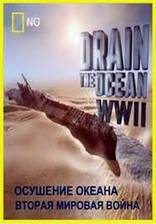 Movie Drain the Ocean: WWII