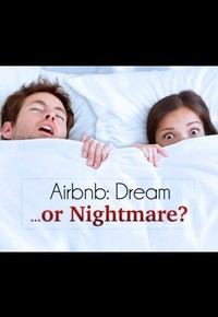 Airbnb: Dream or Nightmare?