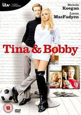 Movie Tina and Bobby