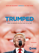 Movie Trumped: Inside the Greatest Political Upset of All Time