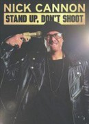 Nick Cannon: Stand Up, Don't Shoot