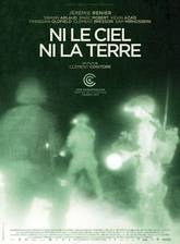 Movie Ni le ciel ni la terre (Neither Heaven Nor Earth)