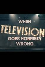 Movie When Television Goes Horribly Wrong