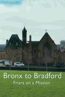 Bronx to Bradford: Friars on a Mission