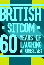 Movie British Sitcom: 60 Years of Laughing at Ourselves