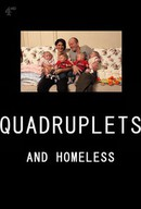 Quadruplets and Homeless