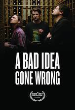 Movie A Bad Idea Gone Wrong