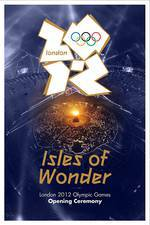 Movie London 2012 Olympic Opening Ceremony: Isles of Wonder