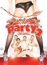 Movie Bachelor Party 2: The Last Temptation