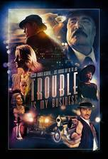 Movie Trouble Is My Business
