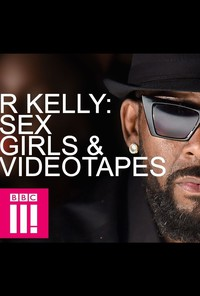 R Kelly: Sex, Girls and Videotape