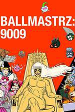 Movie Ballmastrz 9009