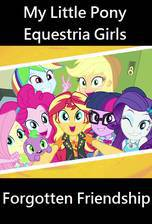 Movie My Little Pony Equestria Girls: Forgotten Friendship