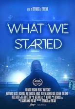 Movie What We Started