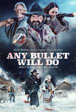 Movie Any Bullet Will Do