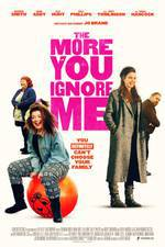 Movie The More You Ignore Me