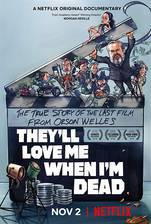 Movie They'll Love Me When I'm Dead