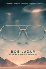 Movie Bob Lazar: Area 51 & Flying Saucers