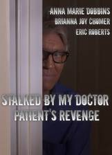 Movie Stalked by My Doctor: Patient's Revenge
