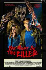 Movie You Might Be the Killer