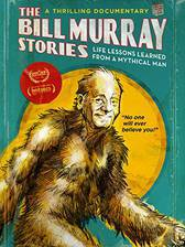 Movie The Bill Murray Stories: Life Lessons Learned from a Mythical Man