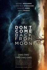 Movie Don't Come Back from the Moon