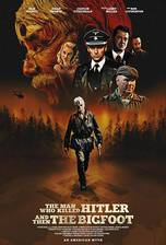 Movie The Man Who Killed Hitler and Then The Bigfoot