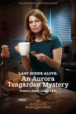 Movie Last Scene Alive: An Aurora Teagarden Mystery