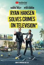 Movie Ryan Hansen Solves Crimes on Television