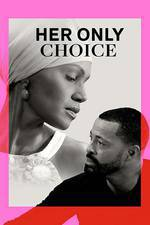 Movie Her Only Choice