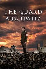 Movie The Guard of Auschwitz