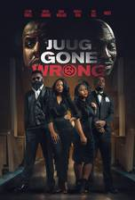 Movie Juug Gone Wrong