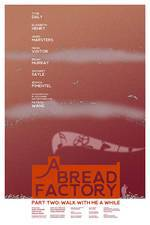 Movie A Bread Factory, Part Two
