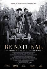 Movie Be Natural: The Untold Story of Alice Guy-Blache