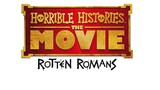 Horrible Histories: The Movie - Rotten Romans