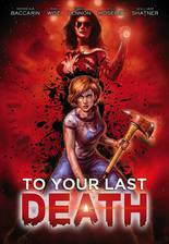 Movie To Your Last Death (The Malevolent)