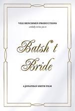 Movie Batsh*t Bride (Batty Bride)
