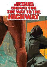 Movie Jesus Shows You the Way to the Highway