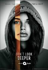 Movie Don't Look Deeper