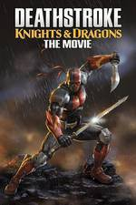 Movie Deathstroke Knights & Dragons: The Movie