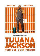 Movie Tijuana Jackson: Purpose Over Prison