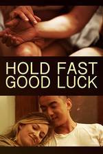Movie Hold Fast, Good Luck