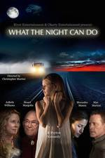 Movie What the Night Can Do