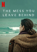 The Mess You Leave Behind