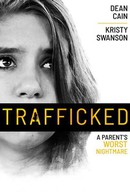 Trafficked (A Parent's Worst Nightmare)