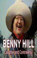 Benny Hill: Laughter and Controversy