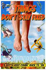 Movie Things Don't Stay Fixed
